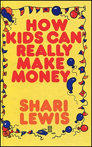 How Kids Can Really Make Money: Shari Lewis