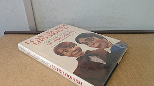 9780718258702: I Can See Your Lips Moving: The History and Art of Ventriloquism