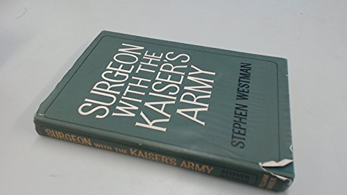 Surgeon with the Kaiser's Army: Westman, Stephen