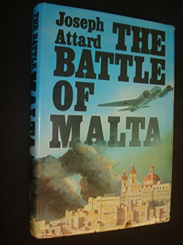 9780718300289: The Battle of Malta: An Epic True Story of Suffering and Bravery