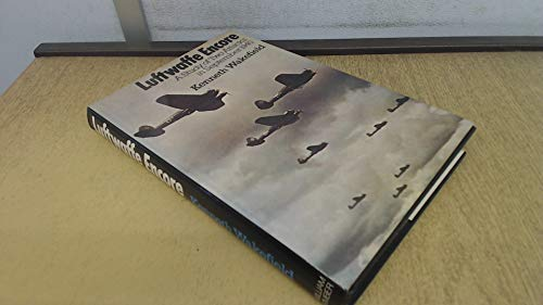 Luftwaffe Encore; A Study of Two Attacks: Wakefield, Kenneth