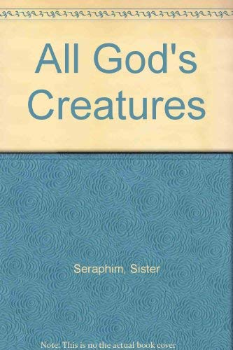 9780718301040: All God's Creatures