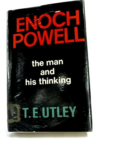 9780718301316: Enoch Powell: The Man and His Thinking