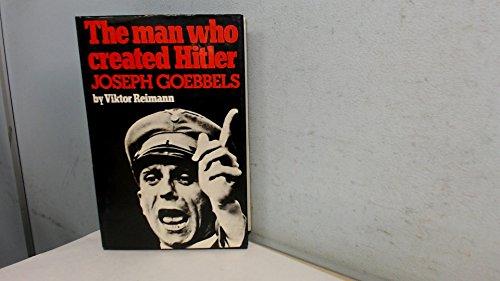9780718301552: Man Who Created Hitler: Joseph Goebbels