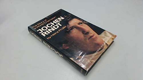 Jochen Rindt: The Story of a World Champion.: Jochen Rindt / Heinz Pruller