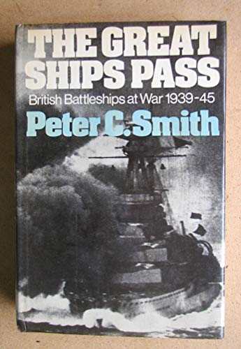 9780718301750: Great Ships Pass: British Battleships at War, 1939-45