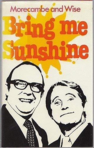 Bring Me Sunshine: Wise, Ernie, Morecambe,