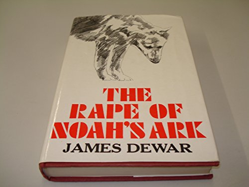 The rape of Noah's ark: Dewar, James