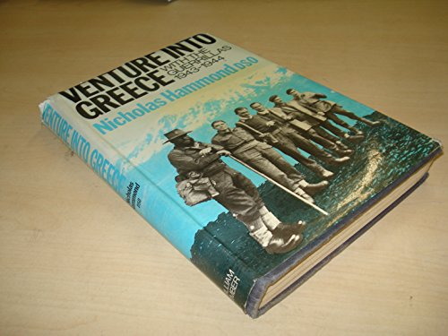 Venture into Greece: With the Guerrillas, 1943-44: N. G. L.