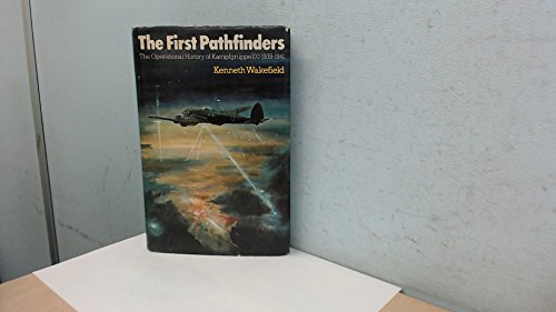 First Pathfinders: Operational History of Kampfgruppe 100,: Wakefield, Ken