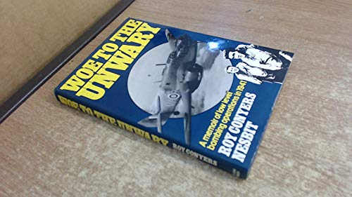 9780718303488: Woe to the unwary: A memoir of low level bombing operations, 1941