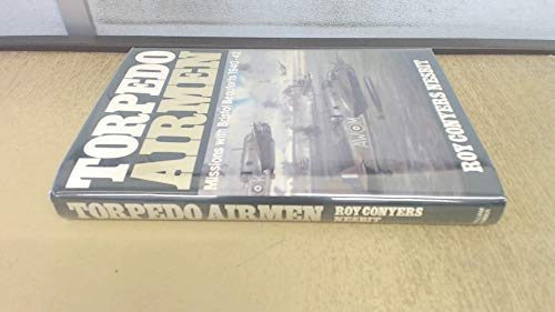 Torpedo Airmen : Missions With Bristol Beauforts, 1940-42