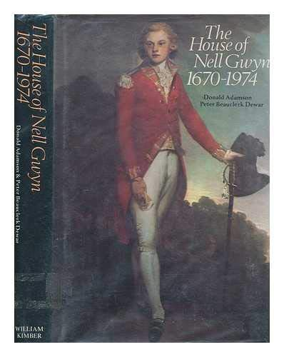 House of Nell Gwynn: Fortunes of the Beauclerk Family, 1670-1974 (0718304039) by Dewar, Peter Beauclerk; Adamson, Donald