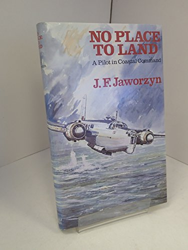9780718305109: No Place to Land: Pilot in Coastal Command