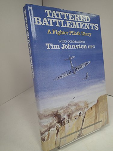 Tattered Battlements: A Fighter Pilot's Malta Diary D-Day and After
