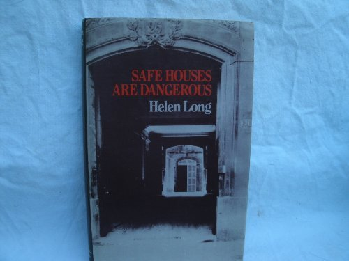 9780718305512: Safe Houses are Dangerous