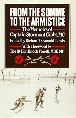 From the Somme to the Armistice: the Memoirs of Captain Stormont Gibbs, MC: Gibbs, Stormont / ...
