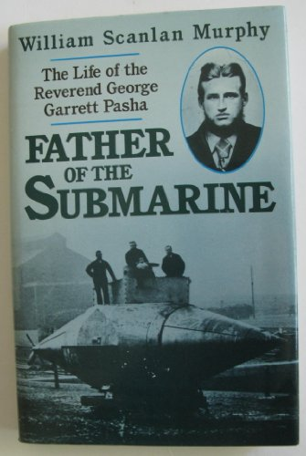 9780718306540: Father of the Submarine: Life of the Reverend George Garrett Pasha
