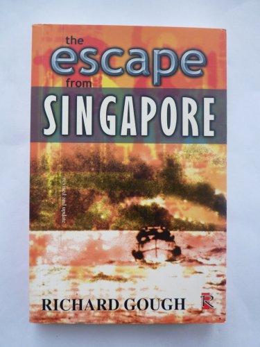 The Escape from Singapore: Gough, Richard