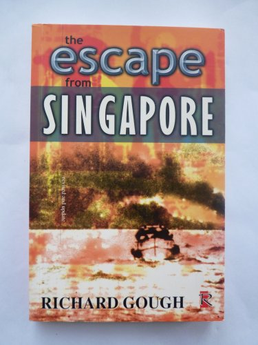 THE ESCAPE FROM SINGAPORE: Gough, Richard