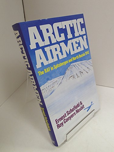 9780718306601: The Arctic Airmen: Royal Air Force in Spitsbergen and North Russia in 1942