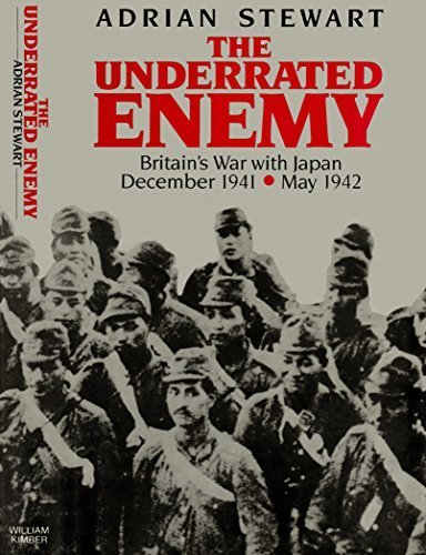 THE UNDERRATED ENEMY. Britain?s War with Japan, December 1941-May 1942.