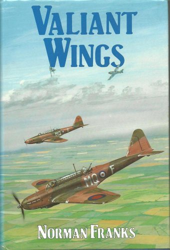 9780718306977: Valiant Wings: Battle and Blenheim Squadrons Over France, 1940
