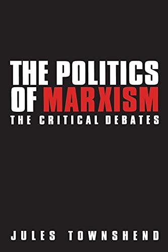9780718500047: Politics of Marxism: The Critical Debates