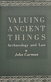 9780718500122: Valuing Ancient Things: Archaeology and Law