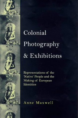 9780718501693: Colonial Photography and Exhibitions: Representations of the 'Native' and the Making of European Identities