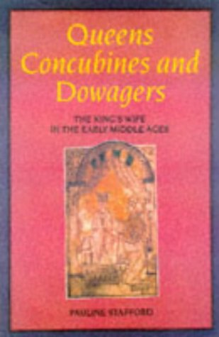 9780718501747: Queens, Concubines and Dowagers: The King's Wife in the Early Middle Ages