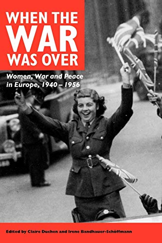 9780718501808: When the War Was Over: Women, War, and Peace in Europe, 1940-1956