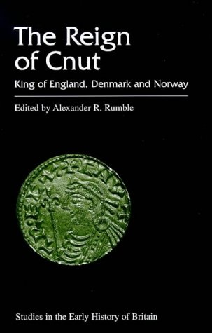 9780718502058: The Reign of Cnut: The King of England, Denmark and Norway (Studies in the Early History of Britain)