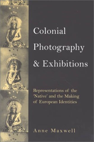 9780718502294: Colonial Photography and Exhibitions: Representations of the Native and the Making of European Identities