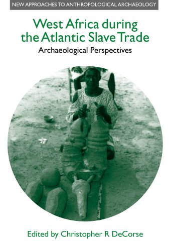 9780718502478: West Africa During the Atlantic Slave Trade: Archaeological Perspectives (New Approaches To Anthropological Archaeology)