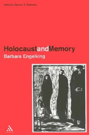 9780718502812: Holocaust and Memory: The Experience of the Holocaust and its Consequences, An Investigation Based on Personal Narratives