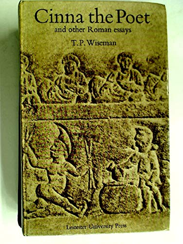 Cinna the Poet and Other Roman Essays: T.P. Wideman