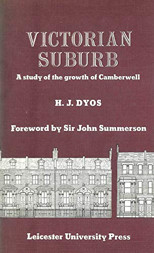 Victorian Suburb: Study of the Growth of: Dyos, H.J.
