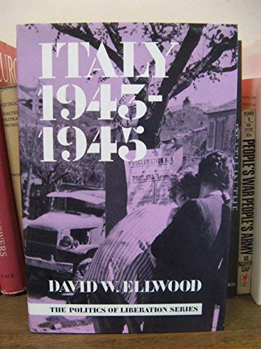 9780718511968: Italy 1943-1945 (The Politics of Liberation Series, volume one)