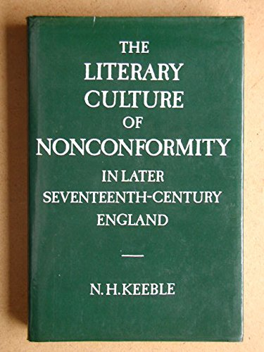 9780718512071: The literary culture of nonconformity in later seventeenth-century England