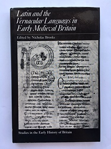 Latin and the Vernacular Languages in Early Medieval Britain: Brooks, Nicholas, Ed.