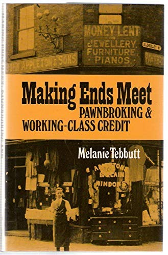 9780718512125: Making Ends Meet: Pawnbroking and Working-class Credit