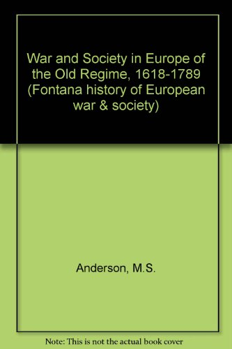 9780718512255: War and Society in Europe of the Old Regime, 1618-1789 (Fontana history of European war & society)