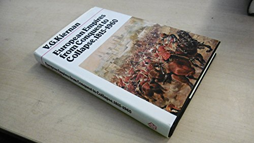 9780718512286: European Empires from Conquest to Collapse 1815-1960 (Fontana History of European War and Society)