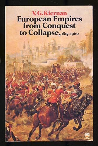 9780718512286: European empires from conquest to collapse, 1815-1960 (Fontana history of European war and society)