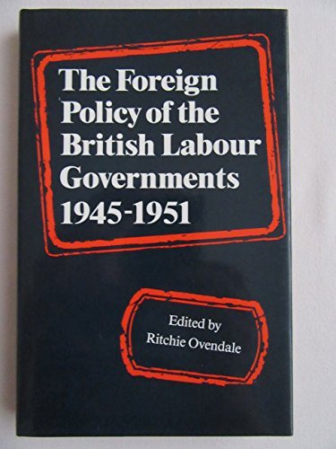 9780718512453: The Foreign Policy of the British Labour Governments, 1945-51