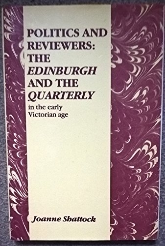 9780718512699: Politics and Reviewers: The Edinburgh and the Quarterly in the Early Victorian Age
