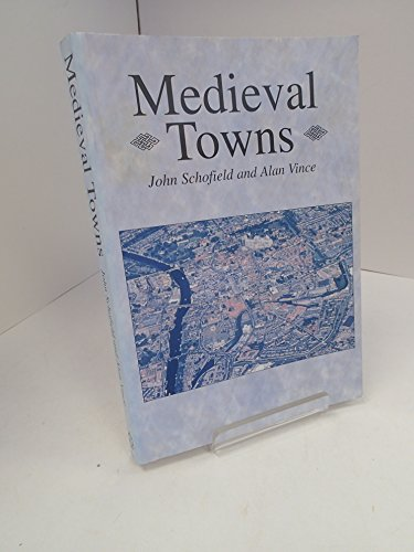 9780718512941: Medieval Towns: The Archaeology of British Towns in their European Setting (STUDIES IN THE ARCHAEOLOGY OF MEDIEVAL EUROPE)