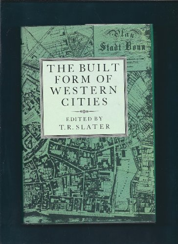9780718512958: The Built Form of Western Cities: Essays for M.R.G. Conzen on the Occasion of His Eightieth Birthday