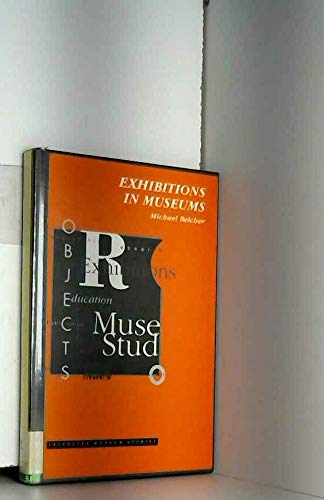 9780718512996: Exhibitions in Museums (Leicester Museum Studies Series)